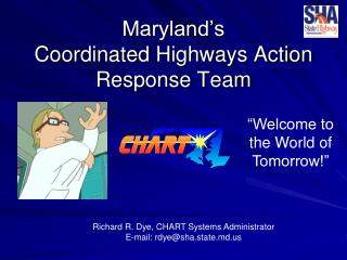 Maryland's Coordinated  Highways Action Response Team