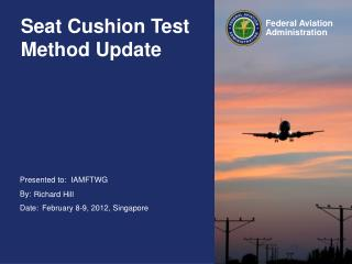 Seat Cushion Test Method Update