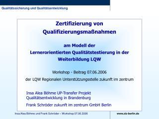 Workshop - Beitrag 07.06.2006  der LQW Regionalen Unterstützungsstelle zukunft im zentrum