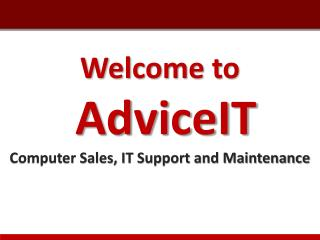 Welcome to AdviceIT Computer Sales, IT Support and Maintenance