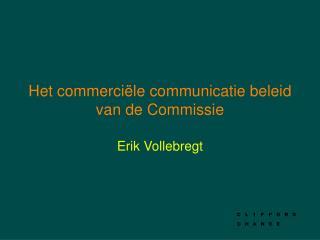 Het commerciële communicatie beleid van de Commissie