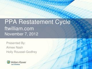 PPA Restatement Cycle ftwilliam  November 7, 2012