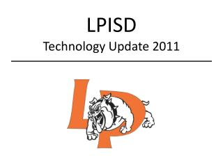 LPISD Technology Update 2011