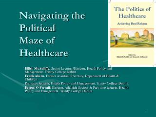 Navigating the Political  Maze of Healthcare
