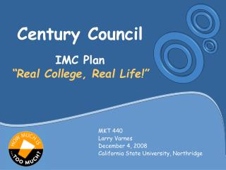 "Century Council IMC Plan ""Real College, Real Life!"""