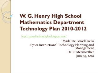 W. G. Henry High School  Mathematics Department Technology Plan 2010-2012