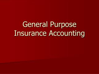 General Purpose Insurance Accounting