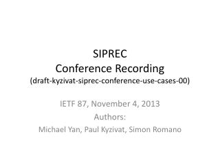 SIPREC Conference Recording (draft-kyzivat-siprec-conference-use-cases-00)