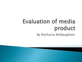 Evaluation of media product
