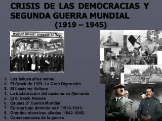 CRISIS DE LAS DEMOCRACIAS Y SEGUNDA GUERRA MUNDIAL                      (1919 – 1945)