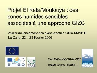 Projet El Kala/Moulouya : des zones humides sensibles associées à une approche GIZC