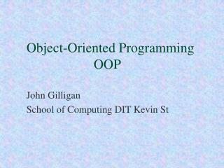 Object-Oriented Programming         		OOP
