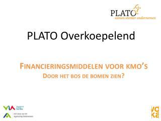PLATO  Overkoepelend