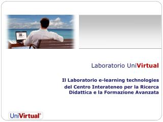 Laboratorio Uni Virtual  Il Laboratorio e-learning technologies