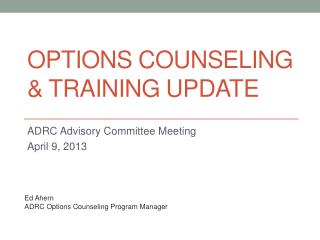 Options Counseling & Training Update