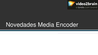 Novedades Media Encoder