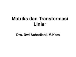 Matriks dan Transformasi Linier