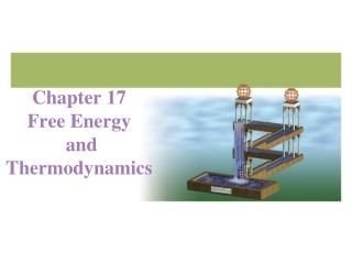 Chapter 17 Free Energy  and  Thermodynamics