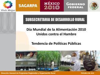Día Mundial de la Alimentación 2010  Unidos contra el Hambre Tendencia de Políticas Públicas