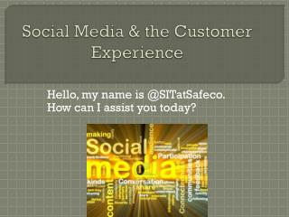 Social Media & the Customer  Experience