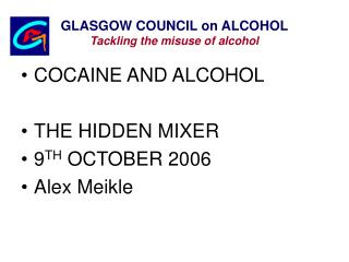 GLASGOW COUNCIL on ALCOHOL Tackling the misuse of alcohol