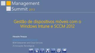 Gestão  de  dispositivos móveis  com o Windows Intune e SCCM 2012