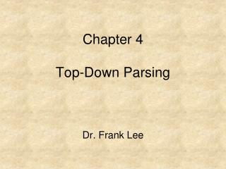 Chapter 4  Top-Down Parsing