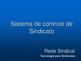 Sistema de controle de Sindicato