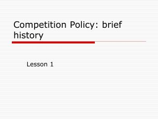 Competition Policy: brief history