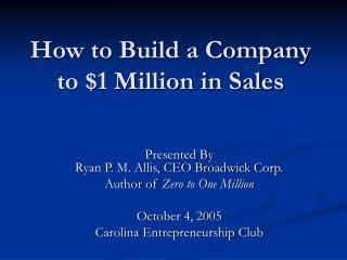 How to Build a Company to $1 Million in Sales