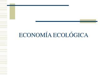 ECONOM�A ECOL�GICA