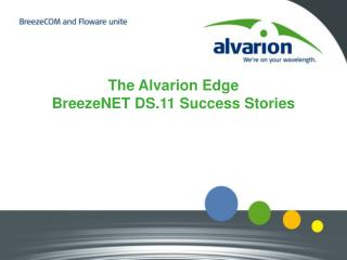 The Alvarion Edge BreezeNET DS.11 Success Stories