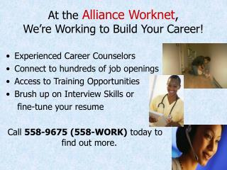 At the Alliance Worknet ,  We're Working to Build Your Career!