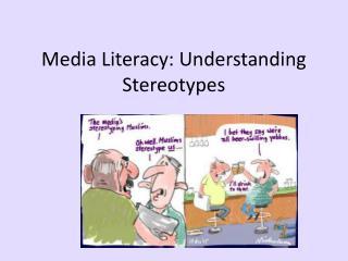 Media Literacy: Understanding Stereotypes