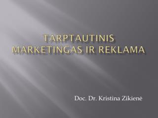 Tarptautinis marketingas ir reklama