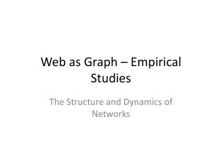 Web as Graph – Empirical Studies