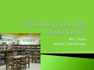 Welcome to the TMS Media Center
