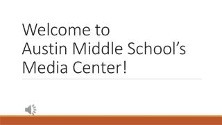 Welcome to  Austin Middle School's  Media Center!