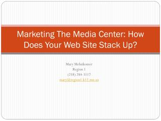 Marketing The Media Center: How Does Your Web Site Stack Up?