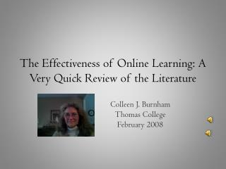 The Effectiveness of Online Learning: A Very Quick Review of the Literature