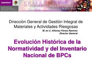 Evoluci�n Hist�rica de la Normatividad y del Inventario Nacional de  BPCs