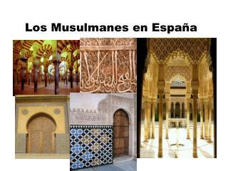 Los  Musulmanes  en  España