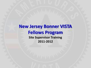 New Jersey Bonner VISTA Fellows Program  Site Supervisor Training 2011-2012