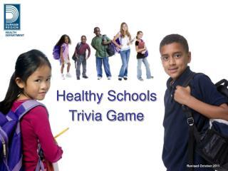 Healthy Schools  Trivia Game