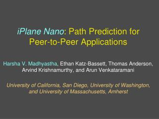 iPlane Nano : Path Prediction for Peer-to-Peer Applications