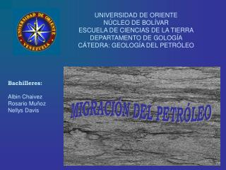 UNIVERSIDAD DE ORIENTE NÚCLEO DE BOLÍVAR ESCUELA DE CIENCIAS DE LA TIERRA DEPARTAMENTO DE GOLOGÍA