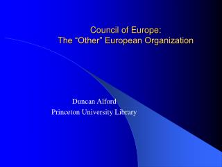 "Council of Europe: The ""Other"" European Organization"