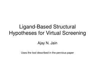 Ligand-Based Structural Hypotheses for Virtual Screening