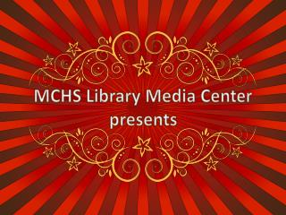 MCHS Library Media Center presents