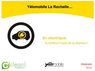 Yélomobile La Rochelle…